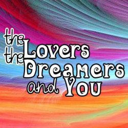 The Lovers, The Dreamers and You Podcast