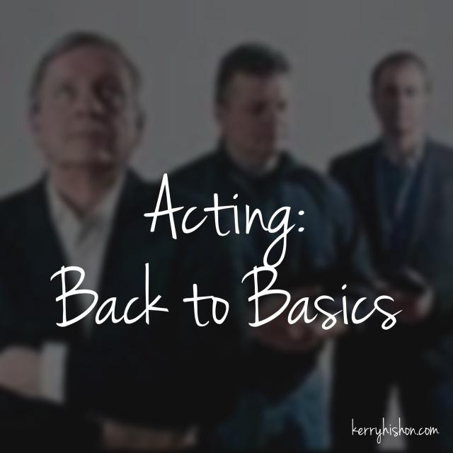 Acting: Back to Basics