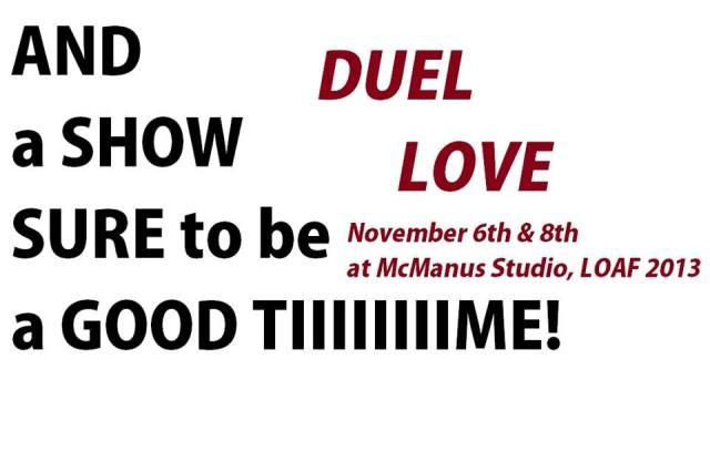 Duel Love Opens Today!