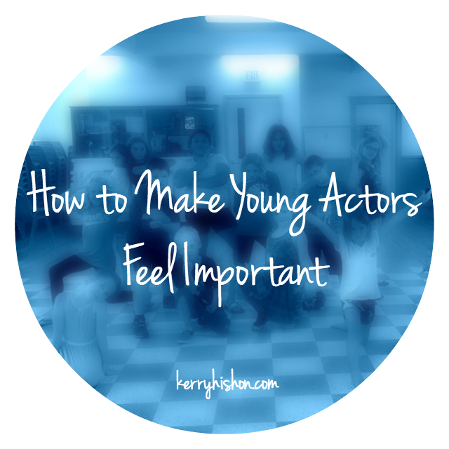 How to Make Young Actors Feel Important