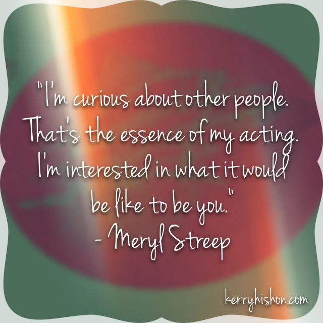 Wednesday Words of Wisdom - Meryl Streep