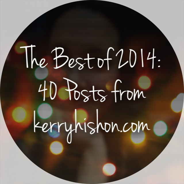 The Best of 2014: 40 Posts from kerryhishon.com