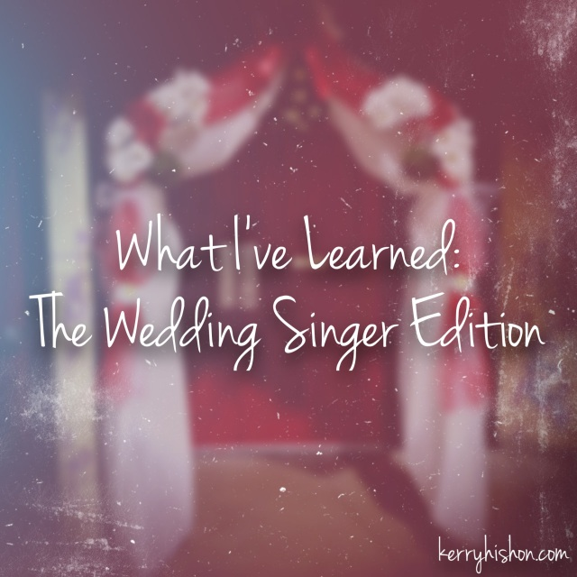 What I've Learned: The Wedding Singer Edition