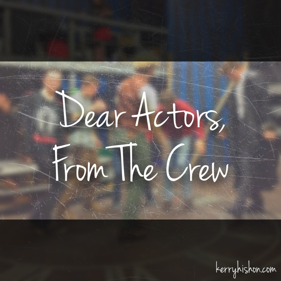 Dear Actors, From The Crew