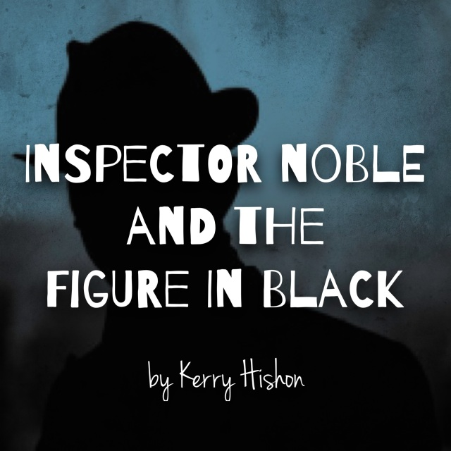 Inspector Noble and the Figure in Black