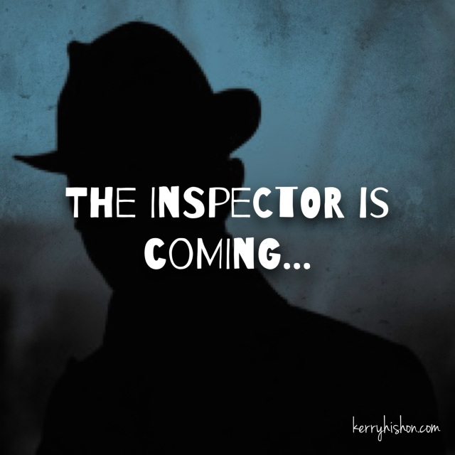 The Inspector is Coming...