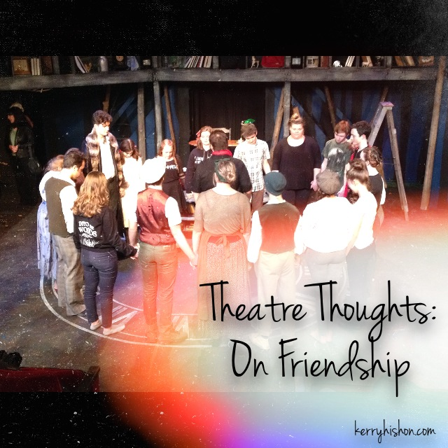 Theatre Thoughts: On Friendship