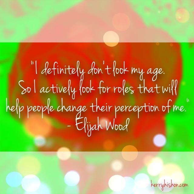 Wednesday Words of Wisdom - Elijah Wood
