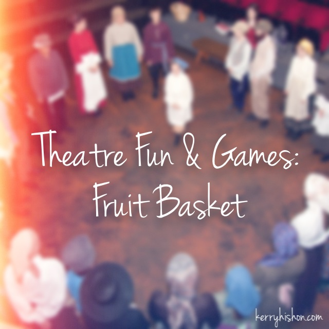 Theatre Fun & Games: Fruit Basket