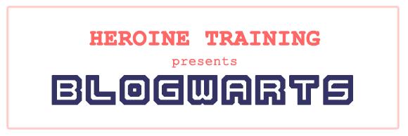 Heroine Training Presents Blogwarts