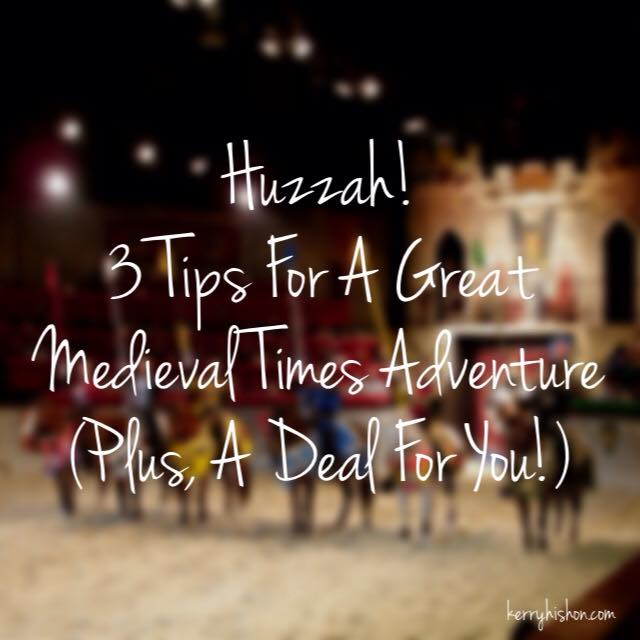 Huzzah! 3 Tips For A Great Medieval Times Adventure (Plus, A Deal For You!)