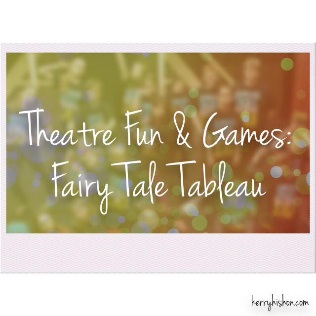 Theatre Fun & Games: Fairy Tale Tableau