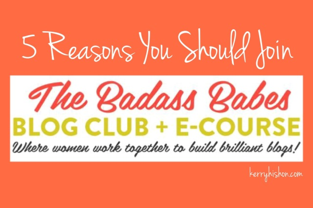 5 Reasons You Should Join the Badass Babes Blog Club + E-Course