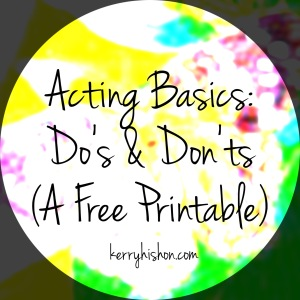Acting Basics: Do's & Don'ts (A Free Printable)