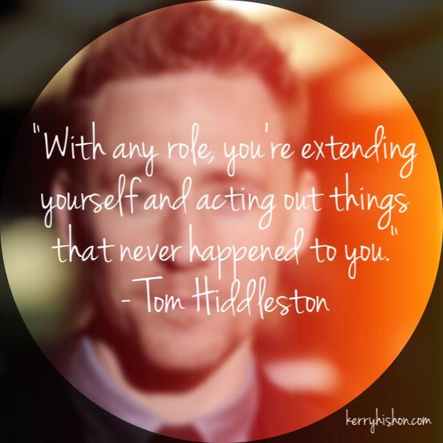 Wednesday Words of Wisdom - Tom Hiddleston