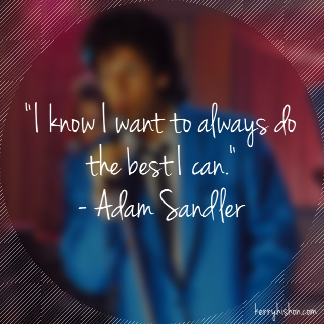 Wednesday Words of Wisdom - Adam Sandler