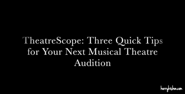 3 Quick Tips for Your Next Musical Theatre Audition (Video Post