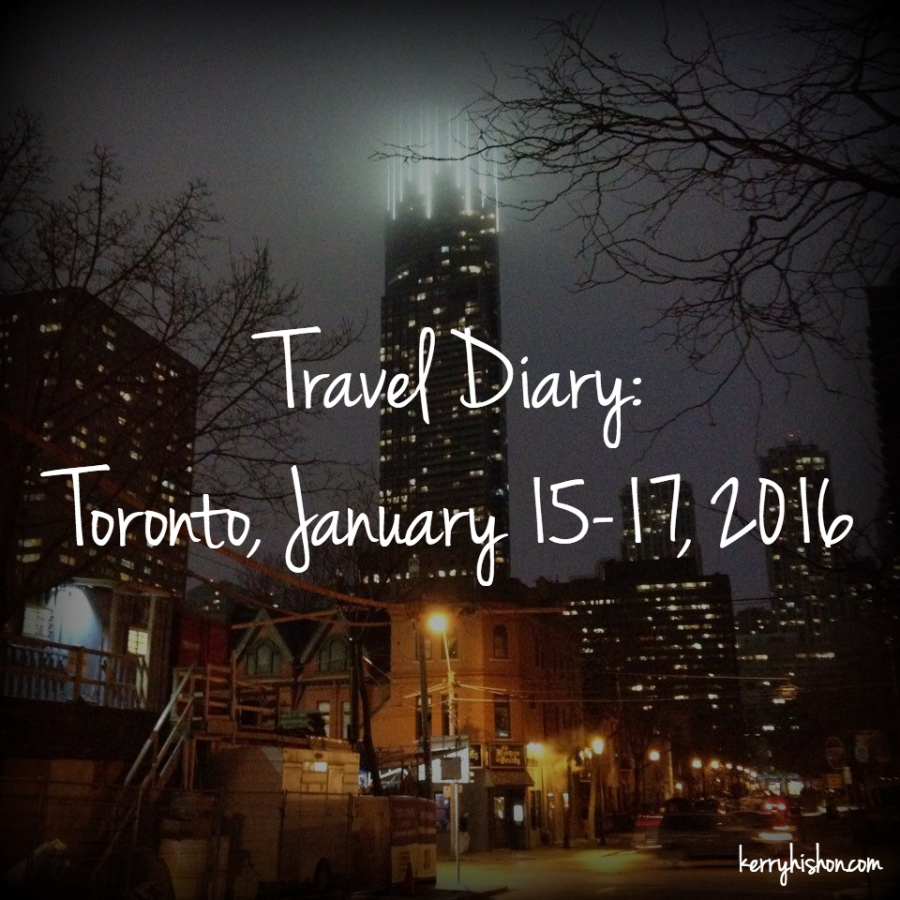 Travel Diary: Toronto, January 15-17, 2016