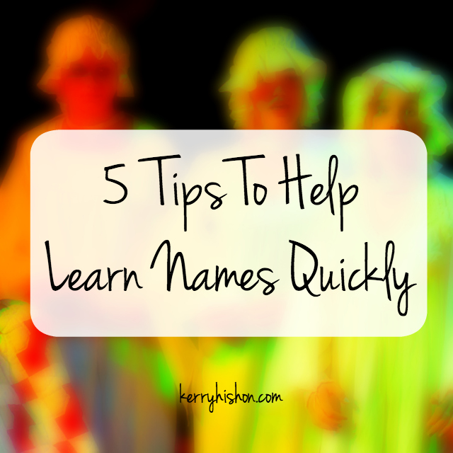 5 Tips To Help Learn Names Quickly