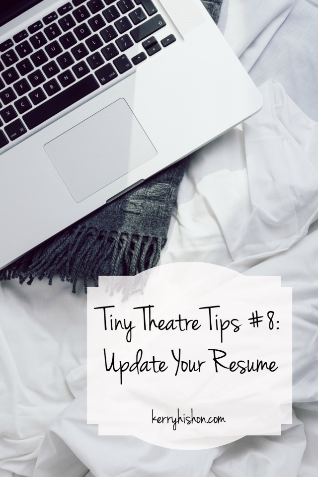 Tiny Theatre Tips #8: Update Your Resume