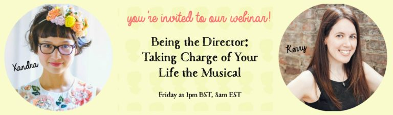 "Webinar Tomorrow! ""Being the Director: Taking Charge of Your Life the Musical"""
